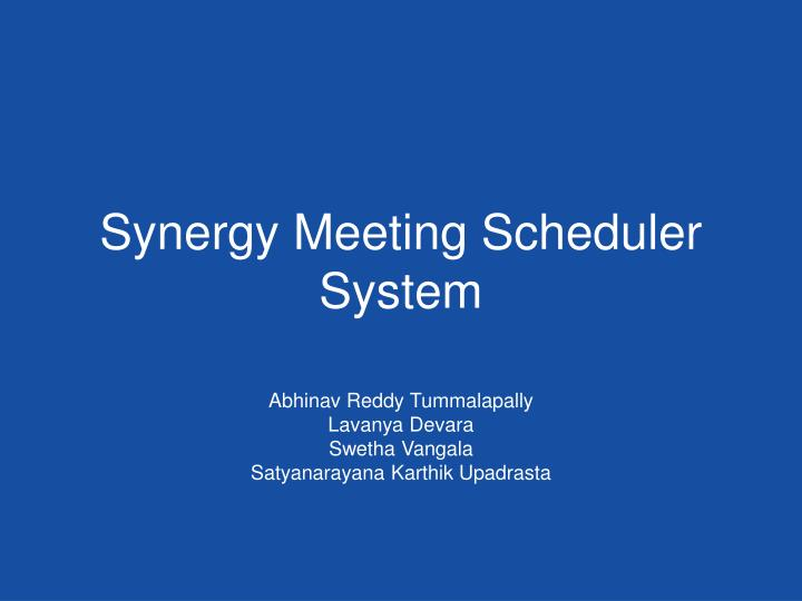 Synergy meeting scheduler system