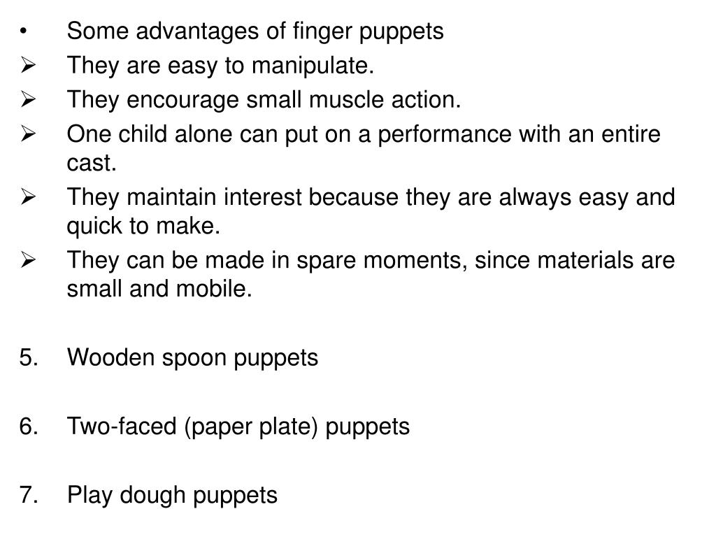 Some advantages of finger puppets