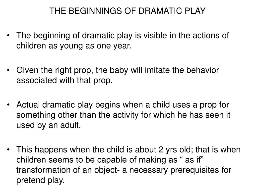 THE BEGINNINGS OF DRAMATIC PLAY