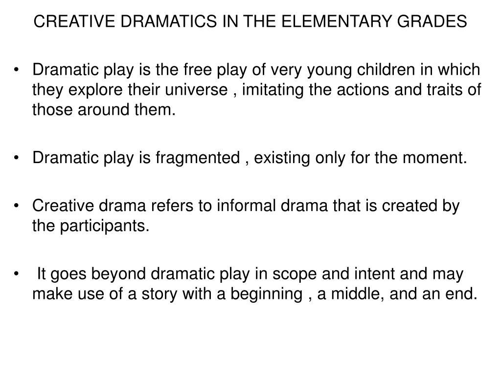 CREATIVE DRAMATICS IN THE ELEMENTARY GRADES