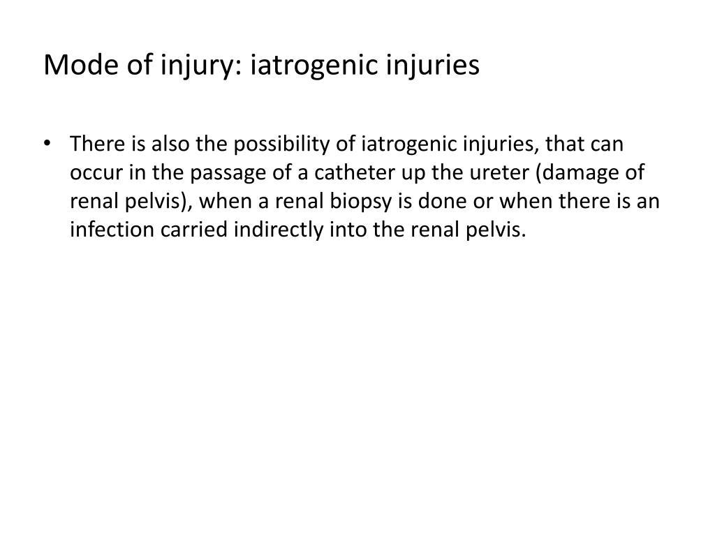 Mode of injury: iatrogenic injuries