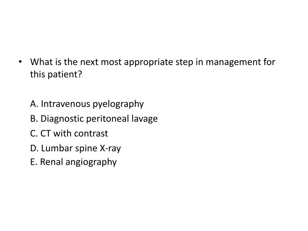 What is the next most appropriate step in management for this patient?