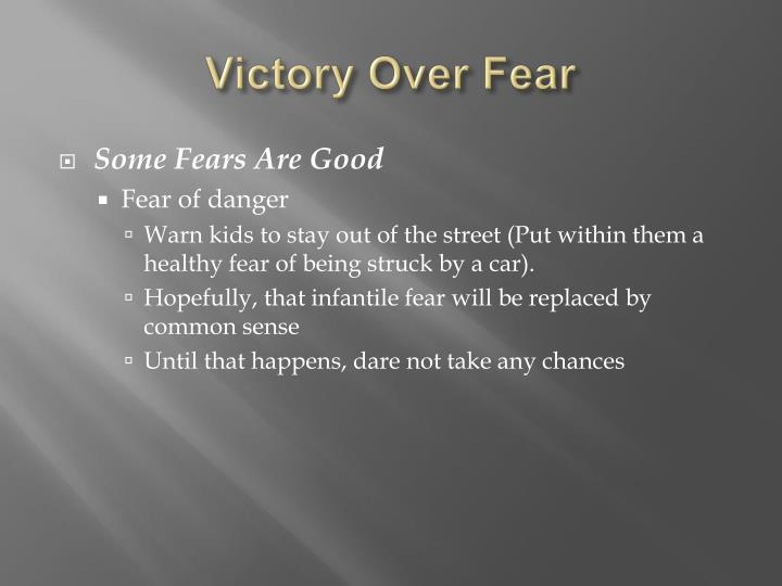 Victory over fear l.jpg