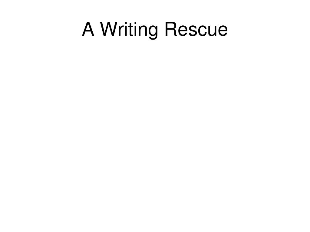 A Writing Rescue
