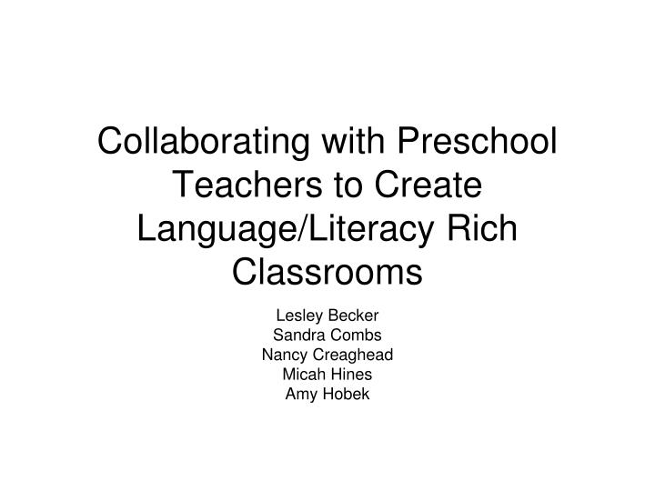 Collaborating with preschool teachers to create language literacy rich classrooms