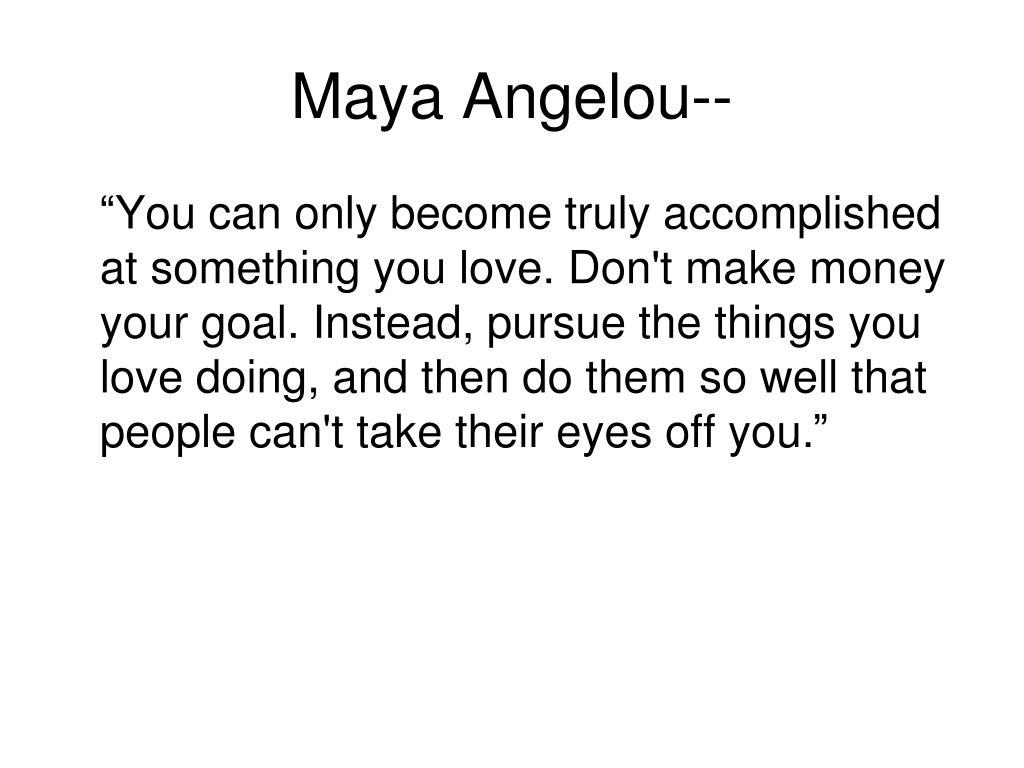 Maya Angelou--