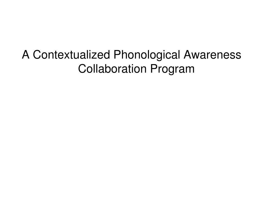 A Contextualized Phonological Awareness Collaboration Program