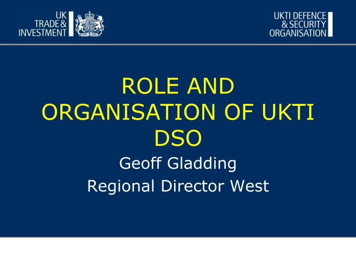 role and organisation of ukti dso