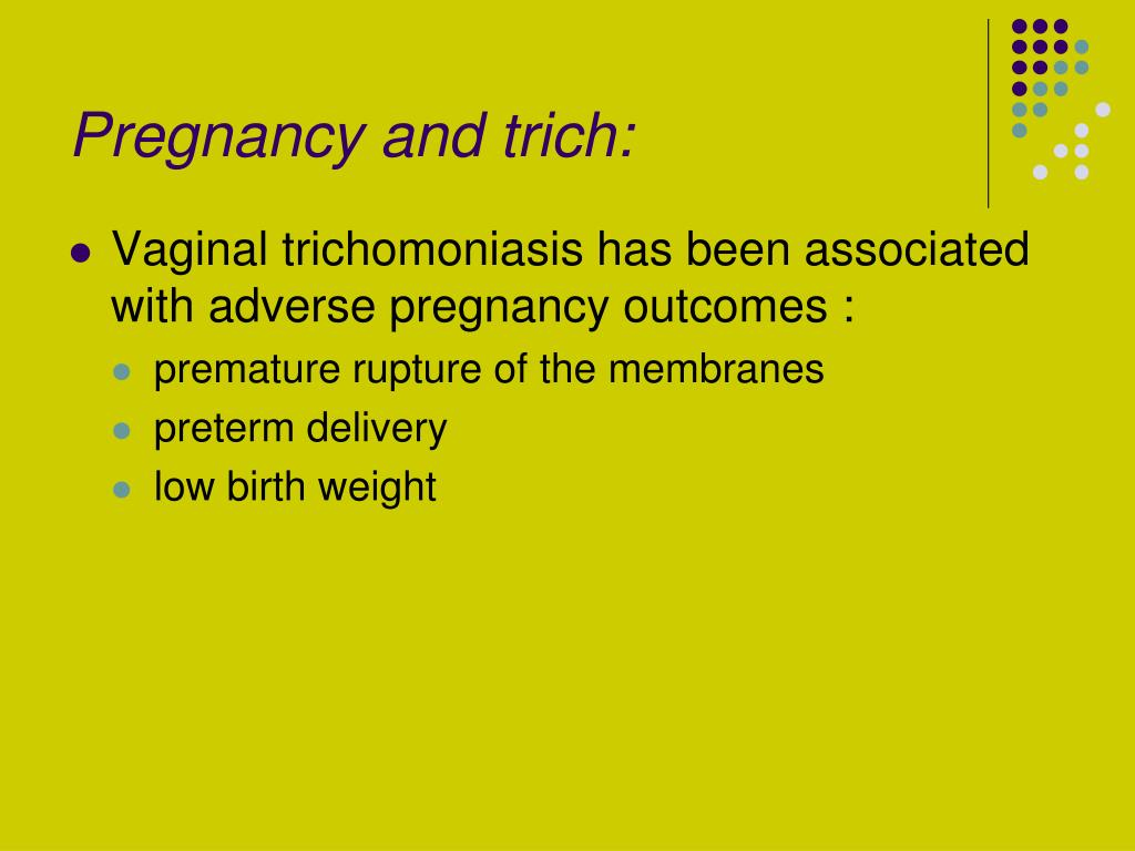 Pregnancy and trich: