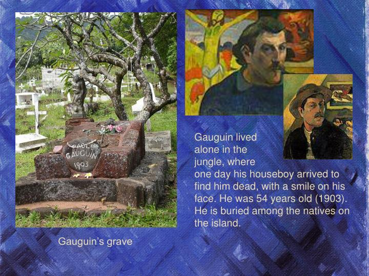 Gauguin lived