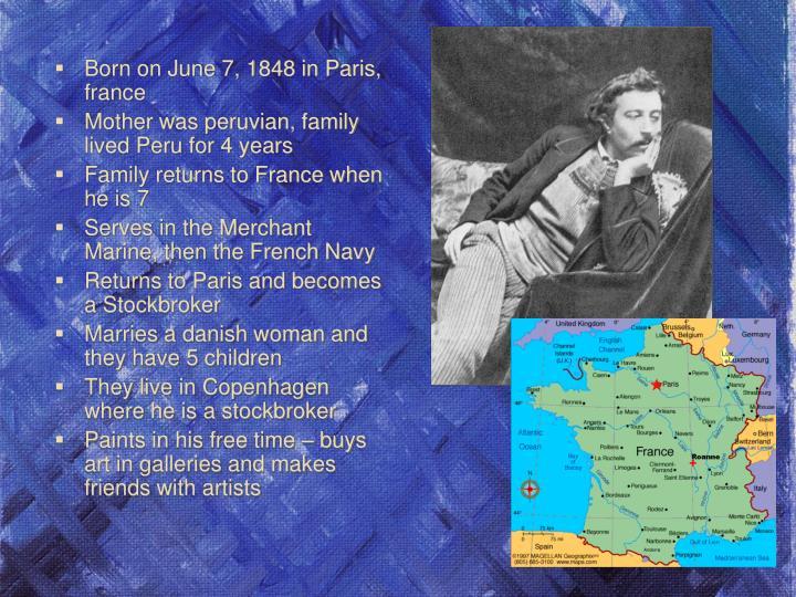 Born on June 7, 1848 in Paris, france