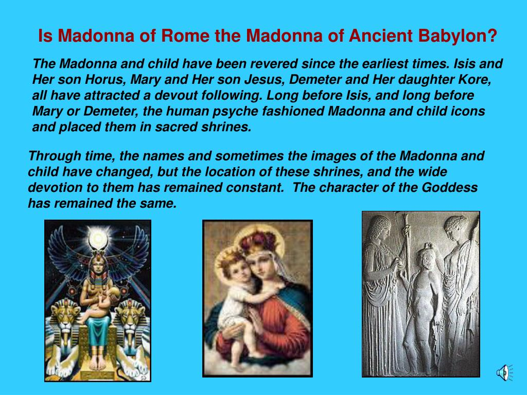 Is Madonna of Rome the Madonna of Ancient Babylon?