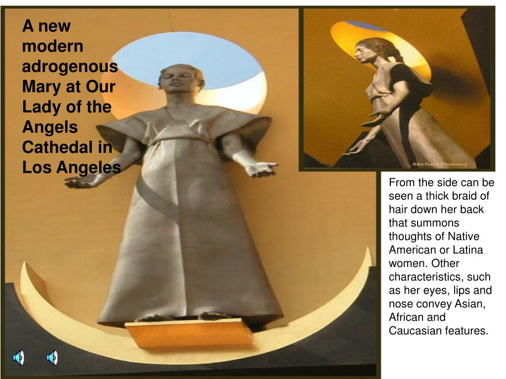 A new modern adrogenous Mary at Our Lady of the Angels Cathed