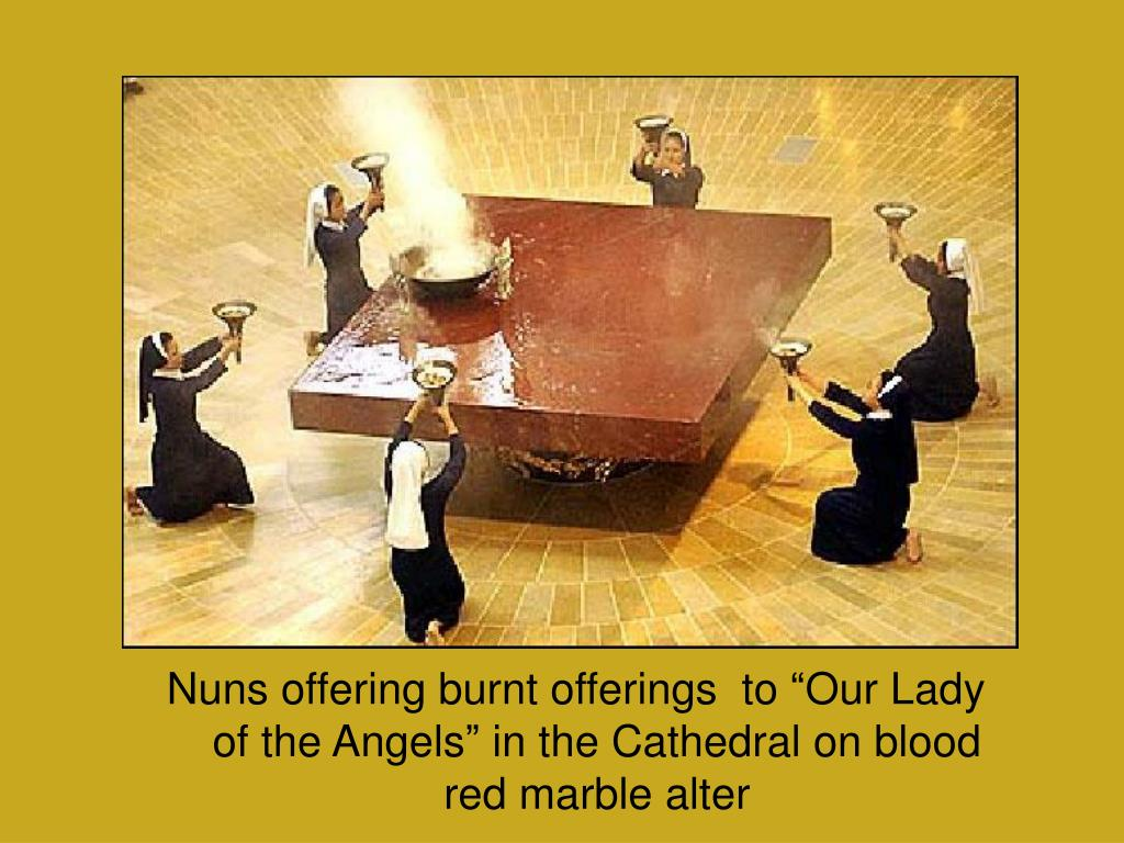 """Nuns offering burnt offerings  to """"Our Lady of the Angels"""" in the Cathedral on blood red marble alter"""