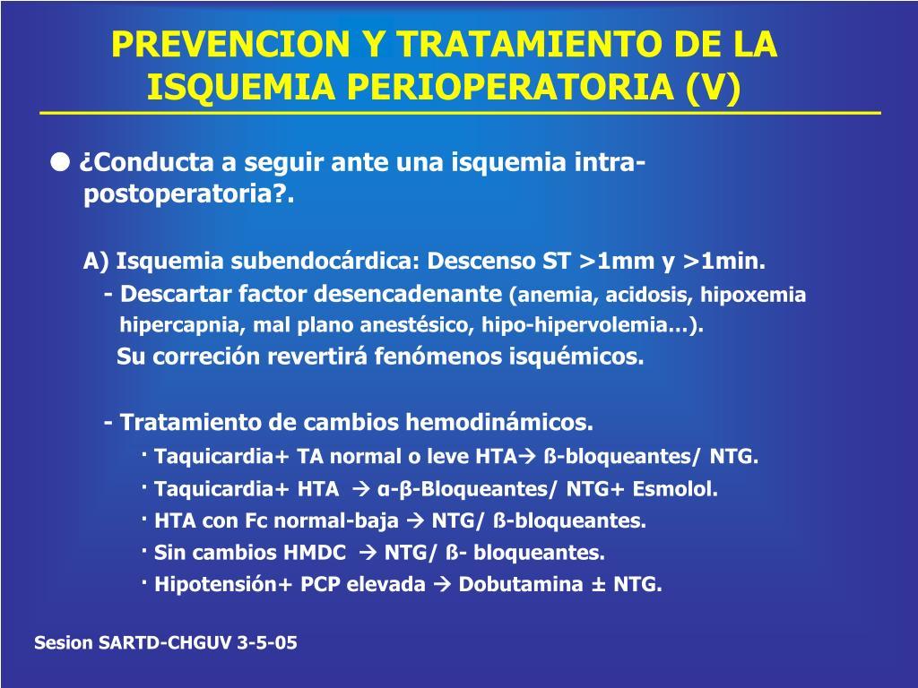 PREVENCION Y TRATAMIENTO DE LA ISQUEMIA PERIOPERATORIA (V)