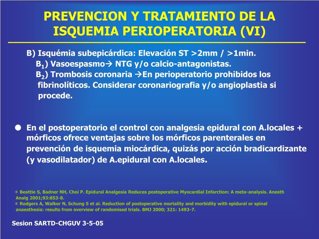 PREVENCION Y TRATAMIENTO DE LA ISQUEMIA PERIOPERATORIA (VI)