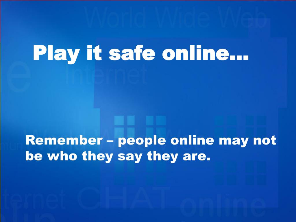 Play it safe online…