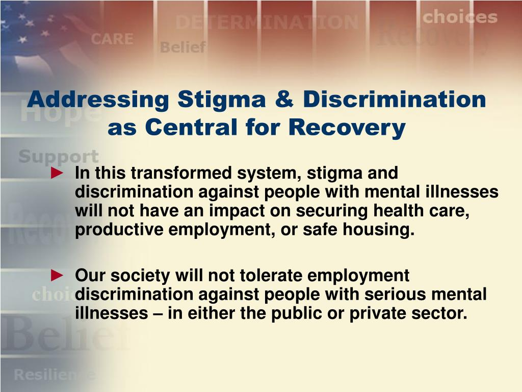 Addressing Stigma & Discrimination as Central for Recovery