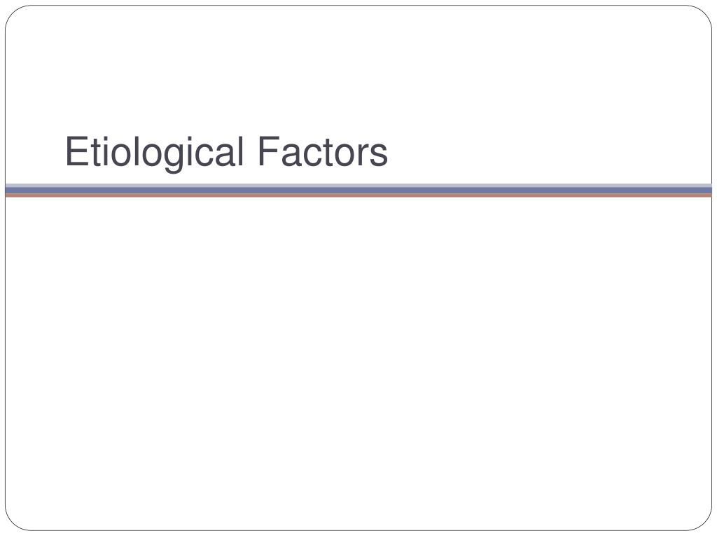 Etiological Factors