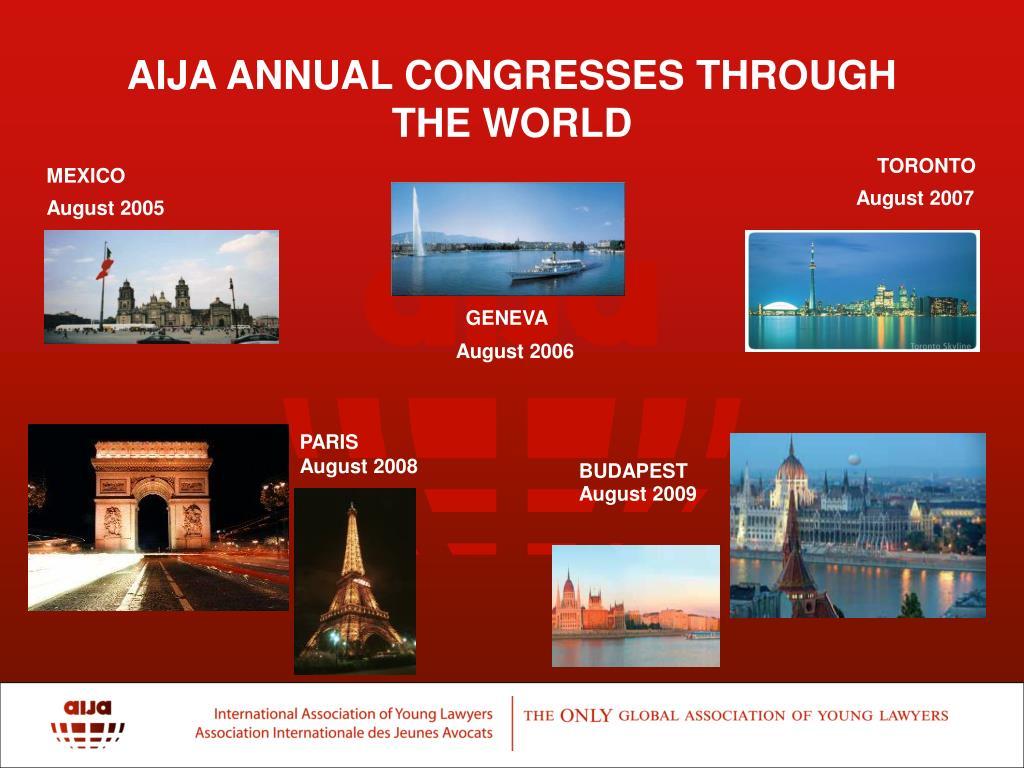 AIJA ANNUAL CONGRESSES THROUGH THE WORLD