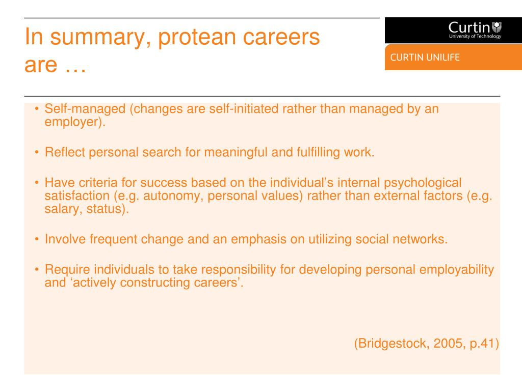 In summary, protean careers are …
