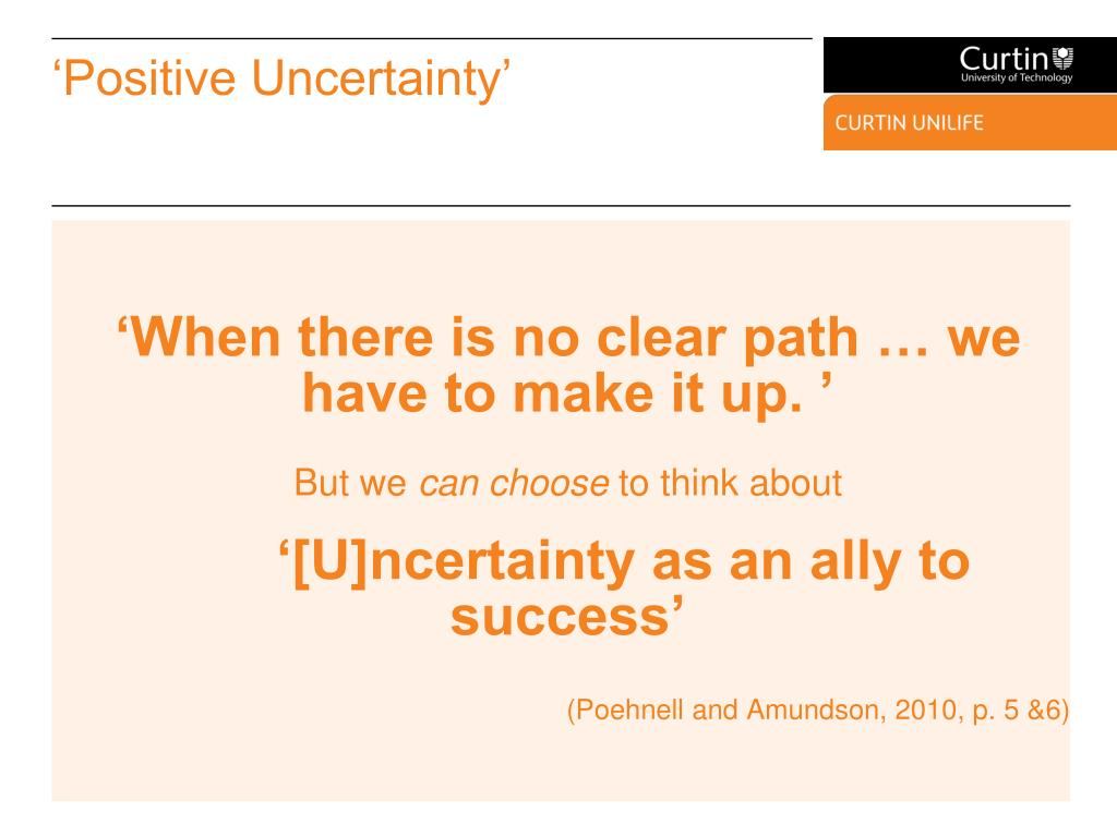 'Positive Uncertainty'