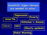 scientific super heroes are needed to solve