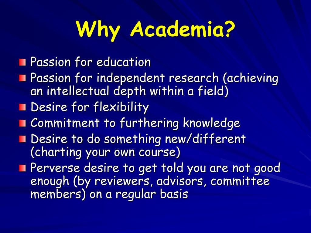 Why Academia?