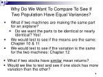 why do we want to compare to see if two population have equal variances
