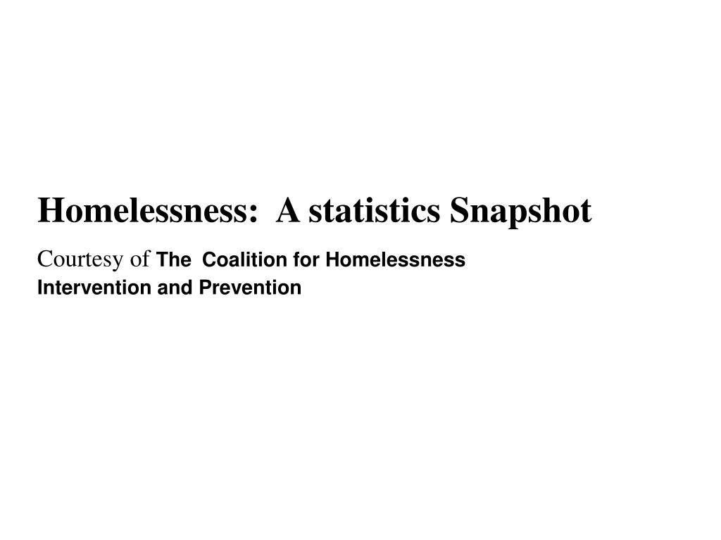 Homelessness:  A statistics Snapshot