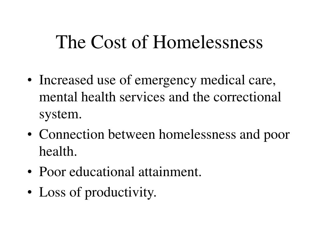 The Cost of Homelessness