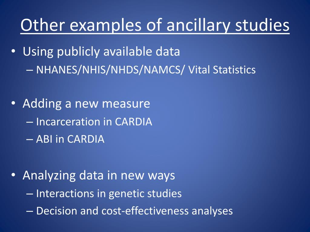 Other examples of ancillary studies