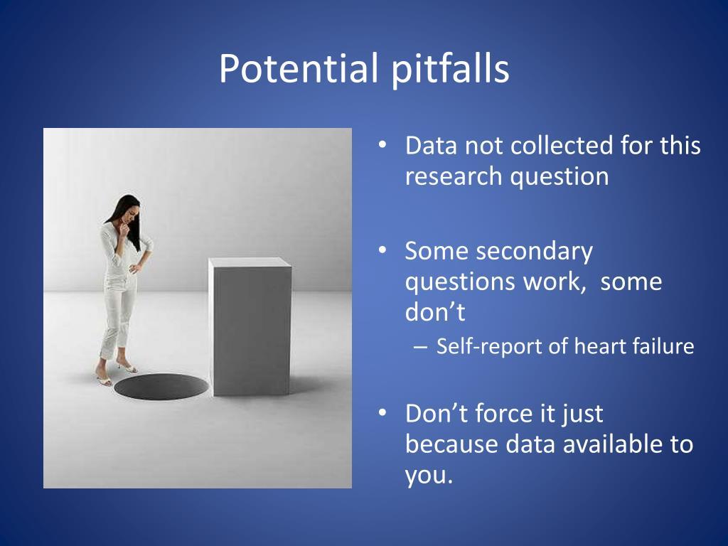 Potential pitfalls