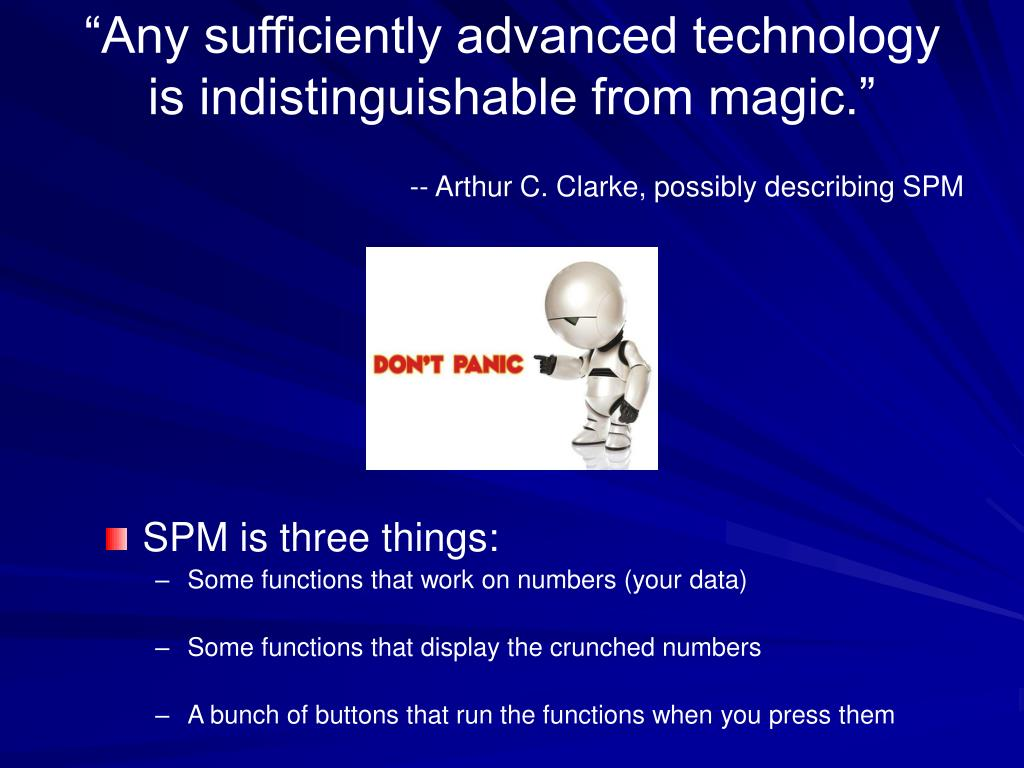 """Any sufficiently advanced technology is indistinguishable from magic."""