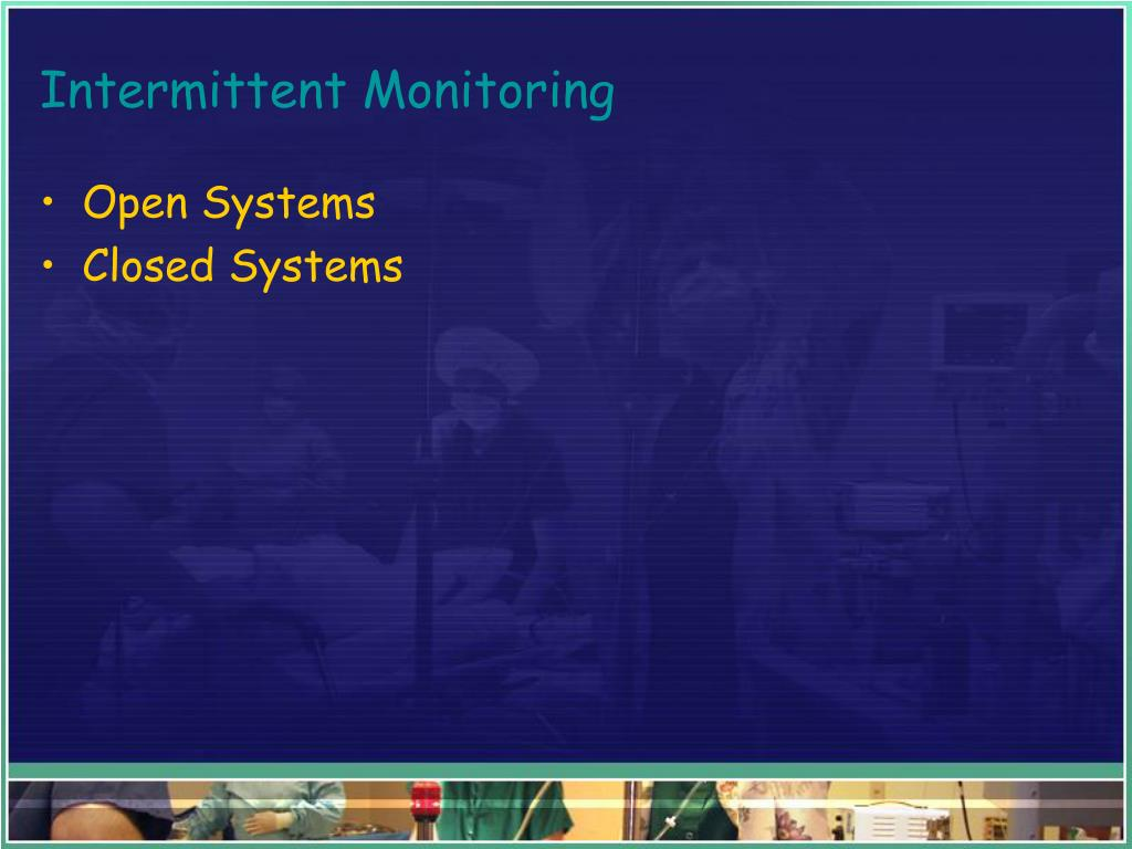 Intermittent Monitoring