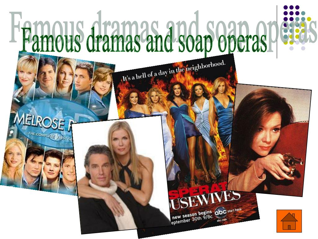 Famous dramas and soap operas