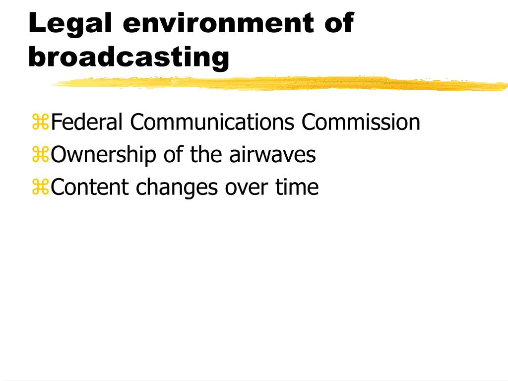 Legal environment of broadcasting