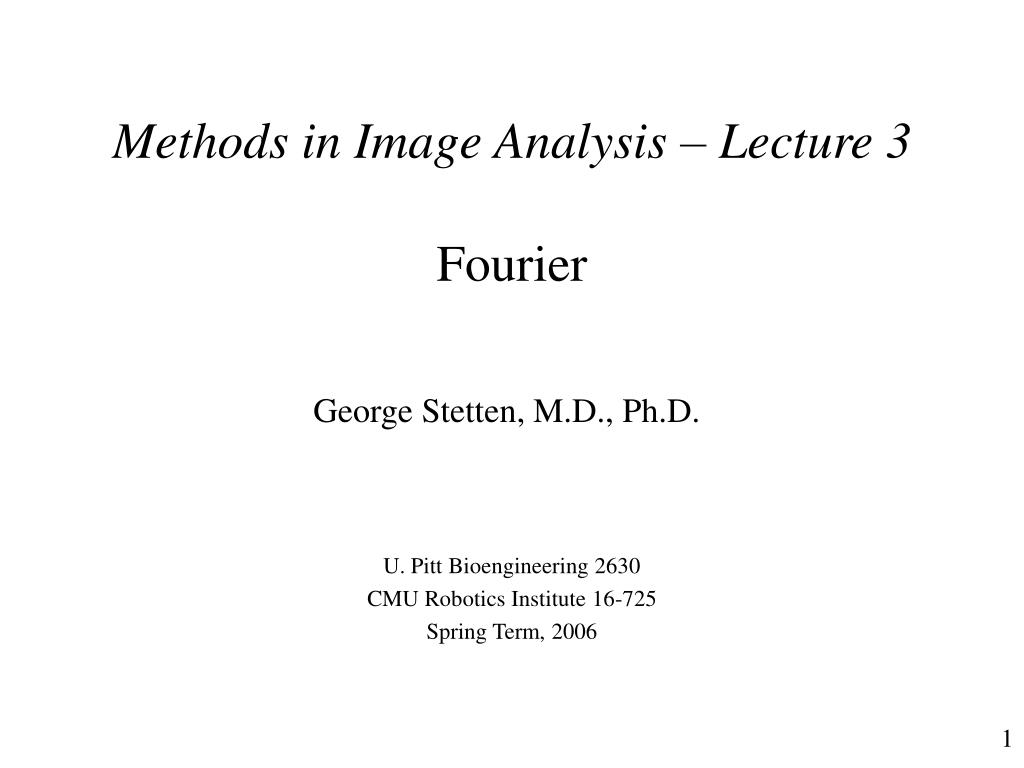 Methods in Image Analysis – Lecture 3