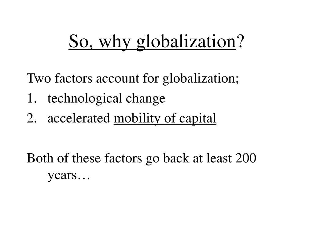 So, why globalization