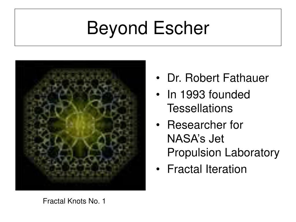Beyond Escher