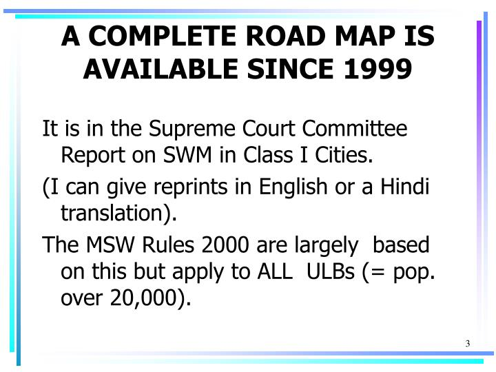 A complete road map is available since 1999 l.jpg