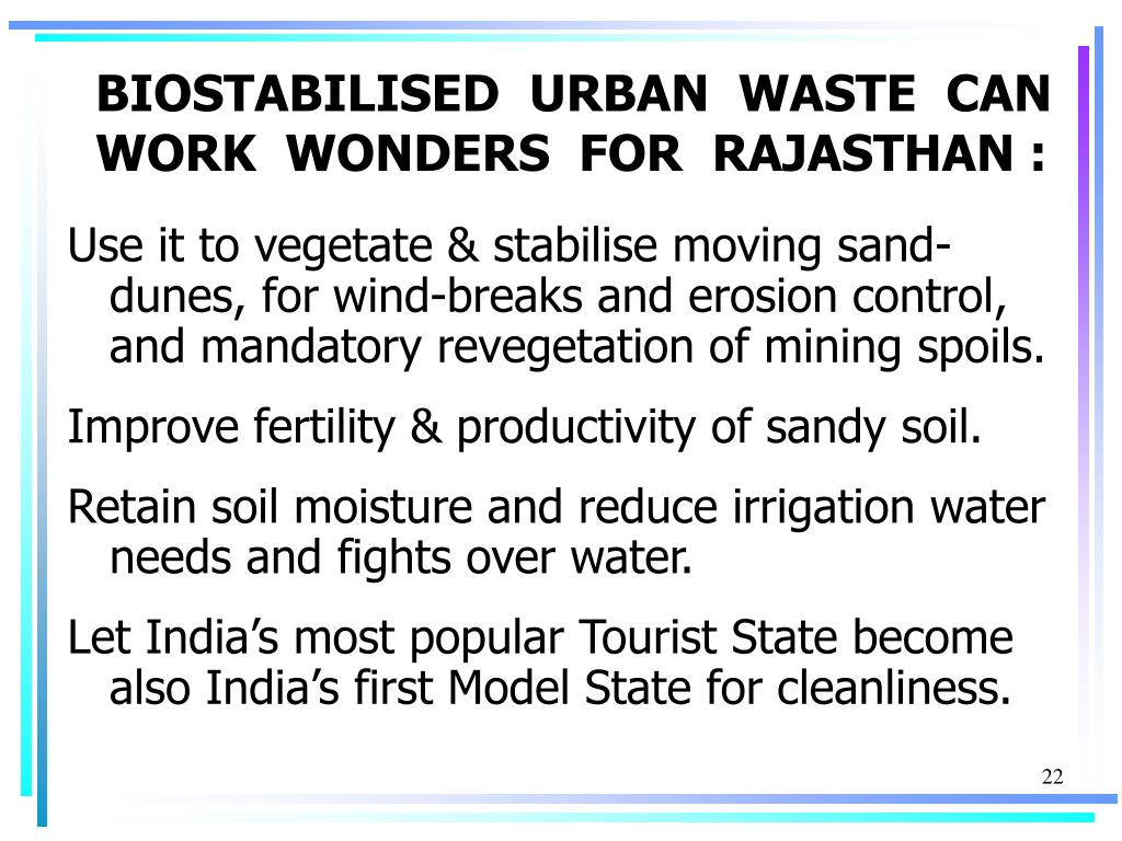 BIOSTABILISED  URBAN  WASTE  CAN WORK  WONDERS  FOR  RAJASTHAN :