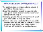 improve existing dumps landfills