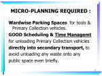 micro planning required