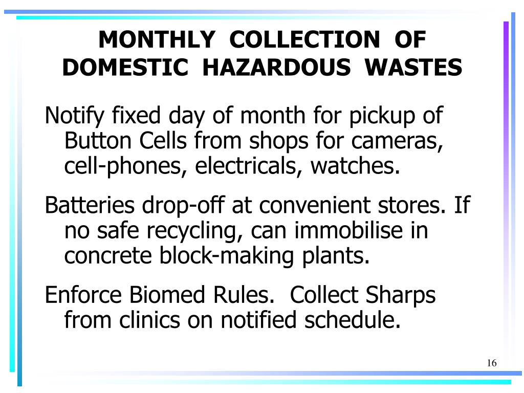 MONTHLY  COLLECTION  OF DOMESTIC  HAZARDOUS  WASTES