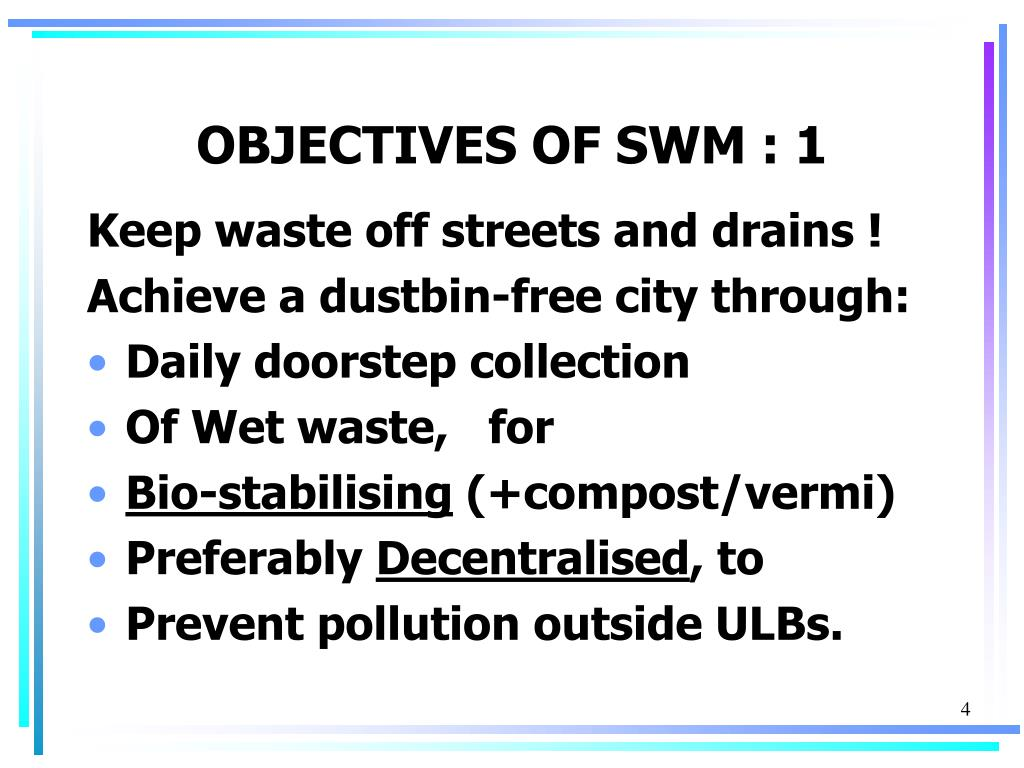 OBJECTIVES OF SWM : 1