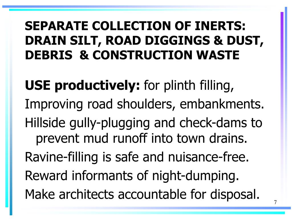 SEPARATE COLLECTION OF INERTS: DRAIN SILT, ROAD DIGGINGS & DUST, DEBRIS  & CONSTRUCTION WASTE
