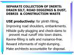 separate collection of inerts drain silt road diggings dust debris construction waste