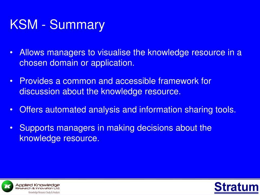 KSM - Summary