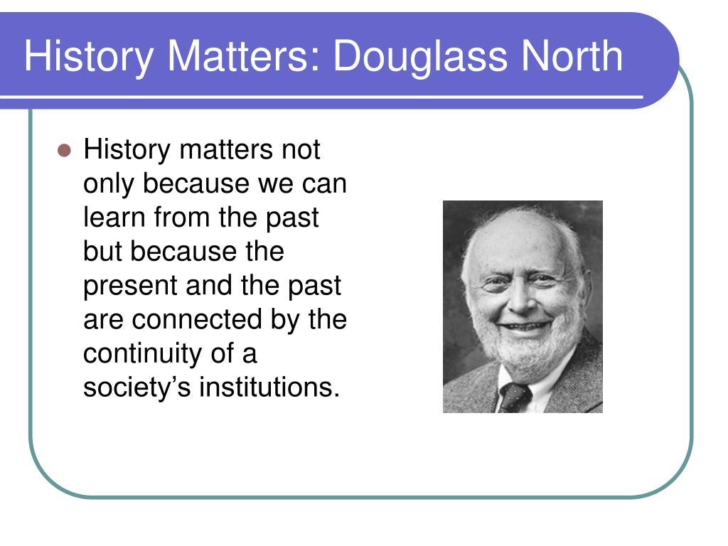 History Matters: Douglass North